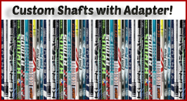 Custom Shafts with adapters